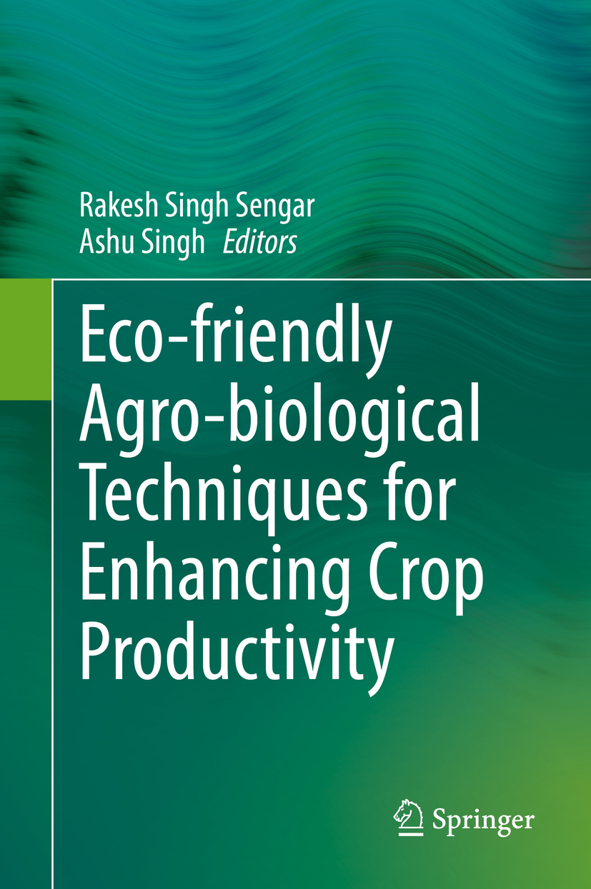 Sengar, Rakesh Singh - Eco-friendly Agro-biological Techniques for Enhancing Crop Productivity, ebook