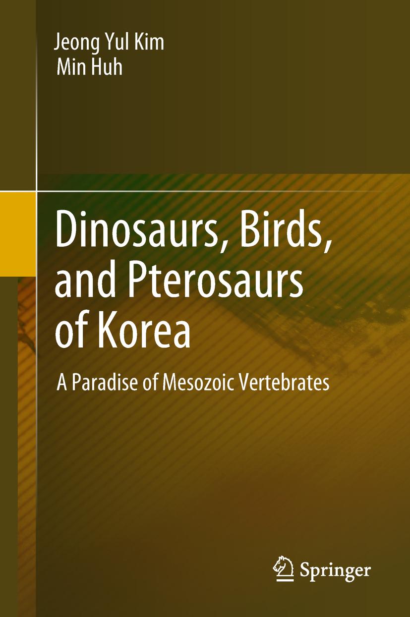 Huh, Min - Dinosaurs, Birds, and Pterosaurs of Korea, ebook
