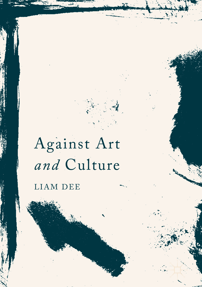 Dee, Liam - Against Art and Culture, ebook