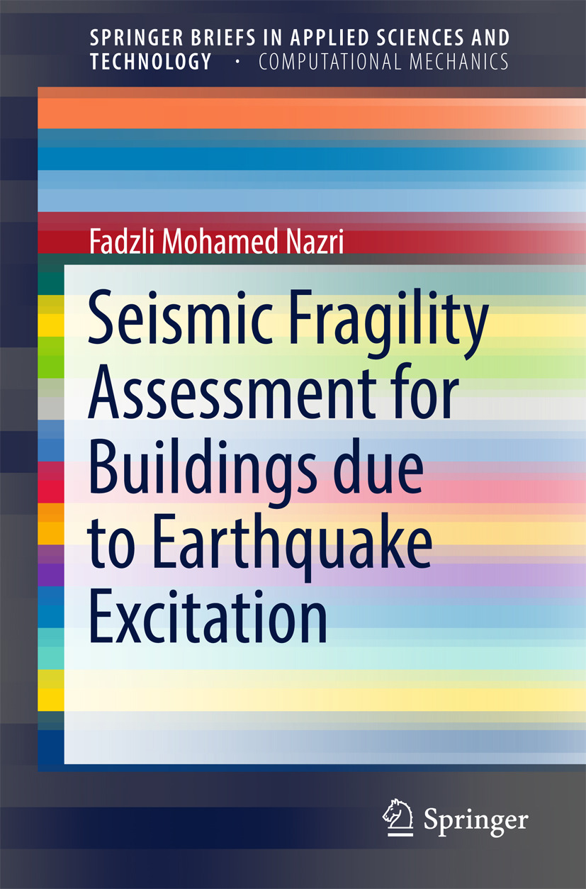 NAZRI, FADZLI MOHAMED - Seismic Fragility Assessment for Buildings due to Earthquake Excitation, ebook