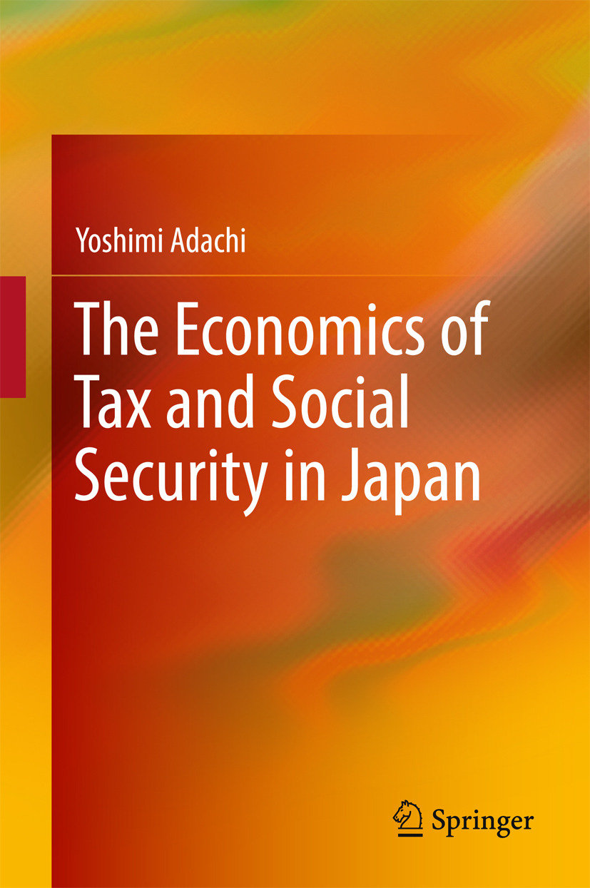 Adachi, Yoshimi - The Economics of Tax and Social Security in Japan, ebook
