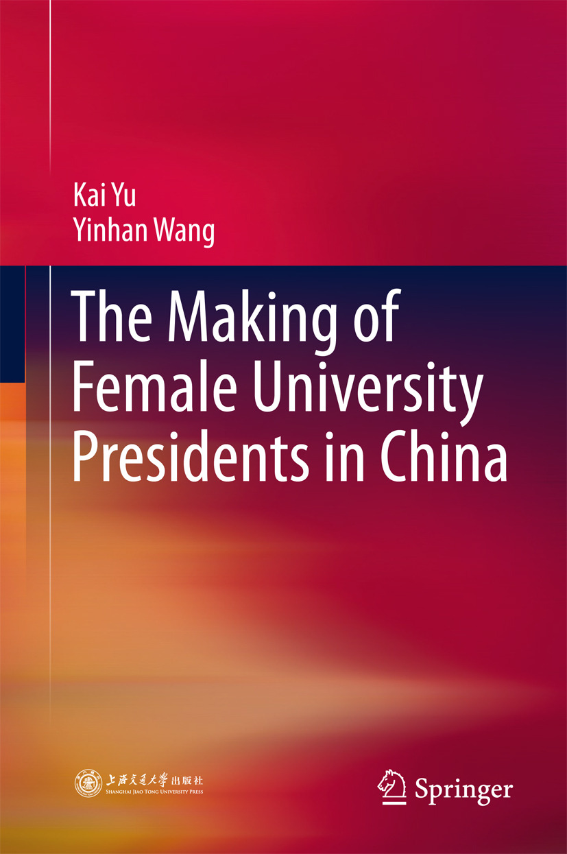 Wang, Yinhan - The Making of Female University Presidents in China, ebook