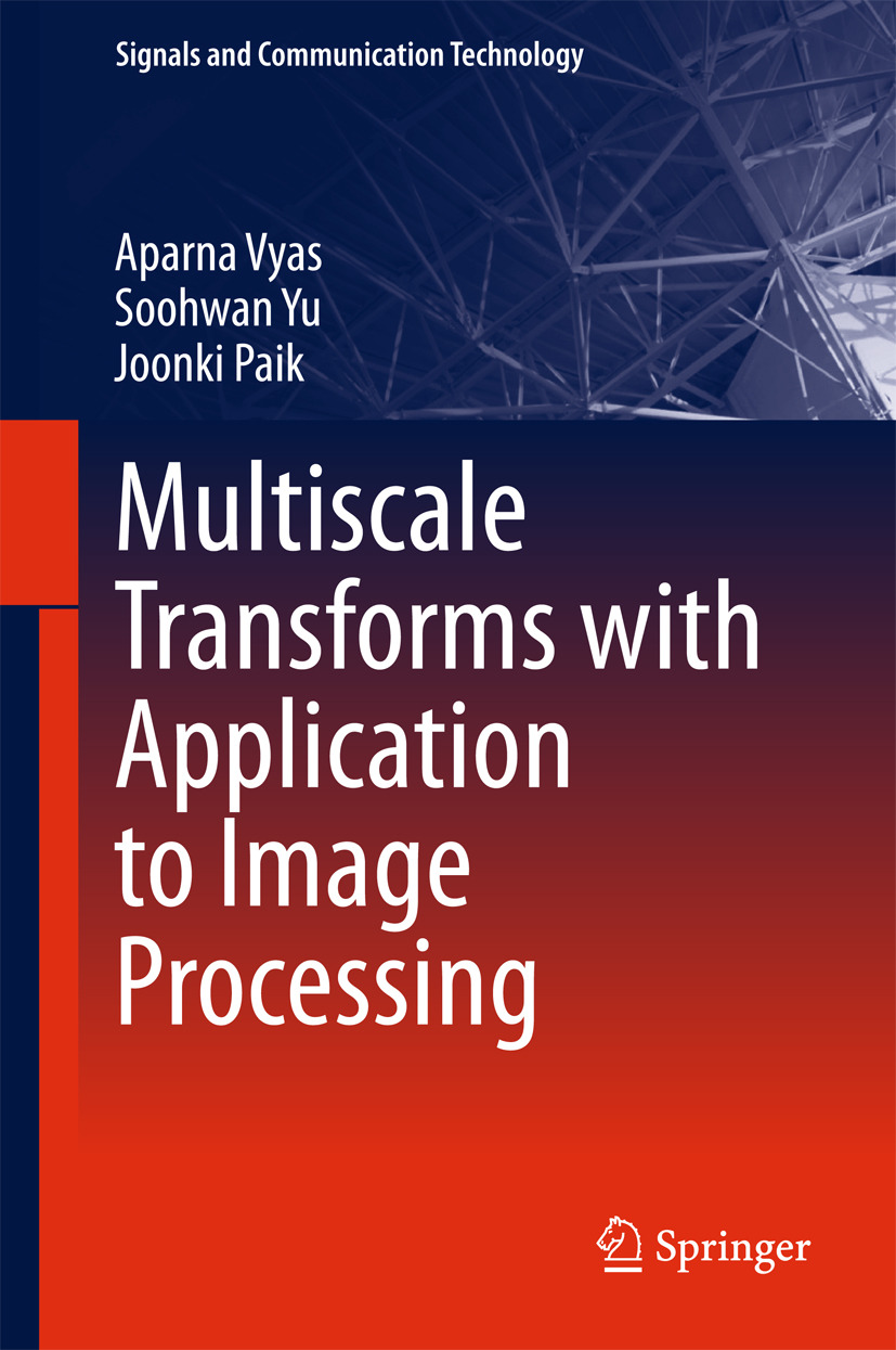 Paik, Joonki - Multiscale Transforms with Application to Image Processing, ebook