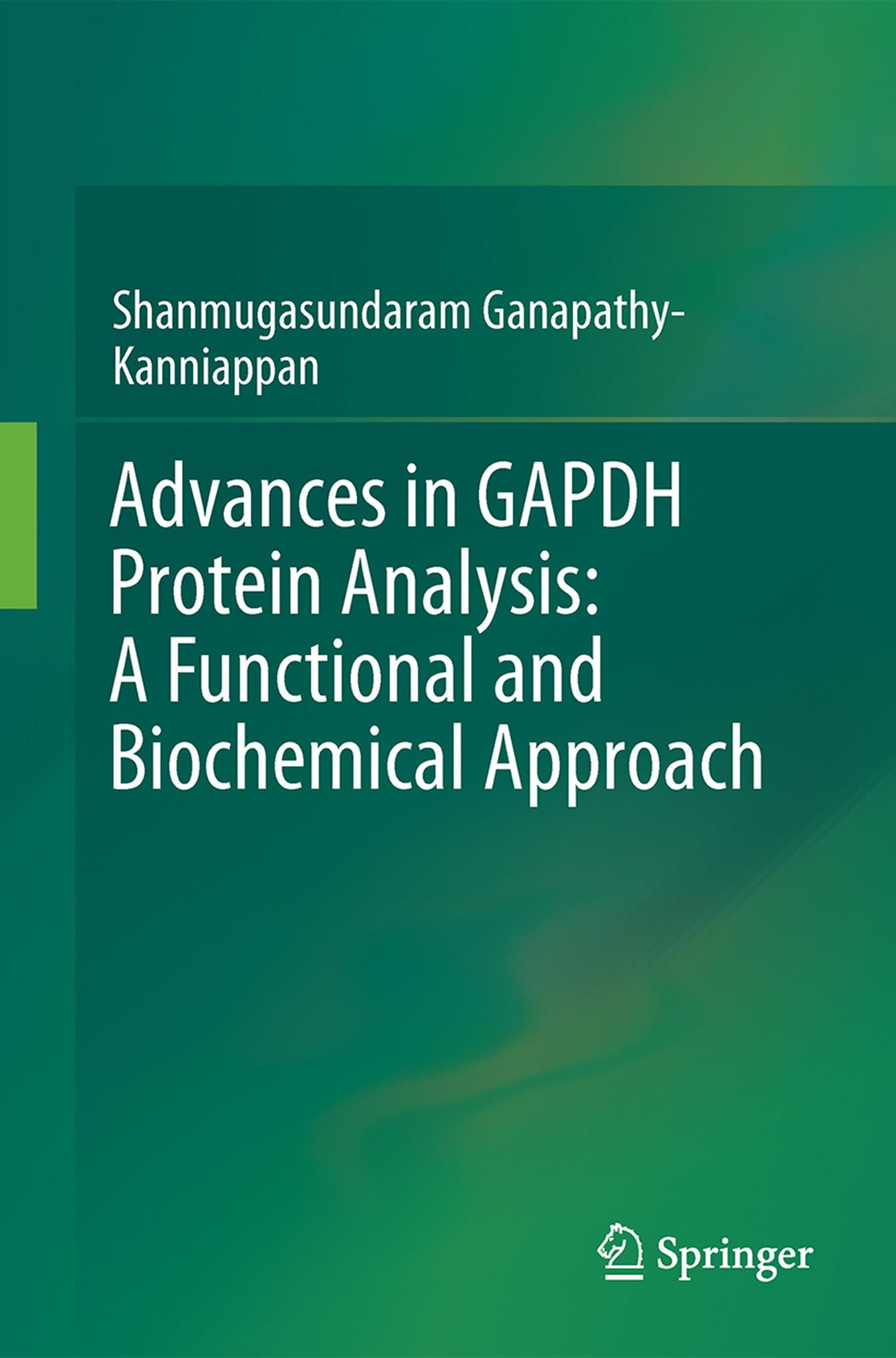 Ganapathy-Kanniappan, Shanmugasundaram - Advances in GAPDH Protein Analysis: A Functional and Biochemical Approach, e-bok