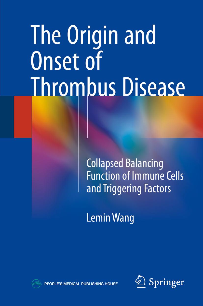 Wang, Lemin - The Origin and Onset of Thrombus Disease, ebook