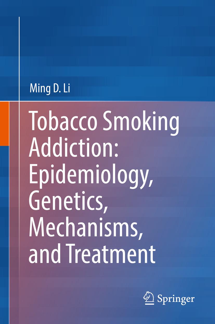 Li, Ming D. - Tobacco Smoking Addiction: Epidemiology, Genetics, Mechanisms, and Treatment, ebook