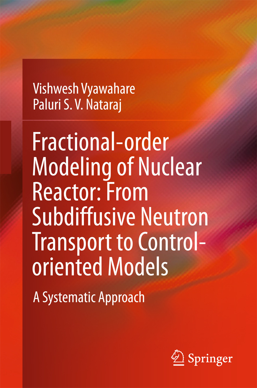 Nataraj, Paluri S. V. - Fractional-order Modeling of Nuclear Reactor: From Subdiffusive Neutron Transport to Control-oriented Models, ebook
