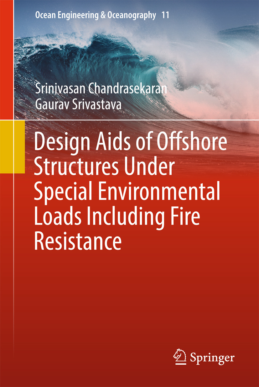 Chandrasekaran, Srinivasan - Design Aids of Offshore Structures Under Special Environmental Loads including Fire Resistance, ebook