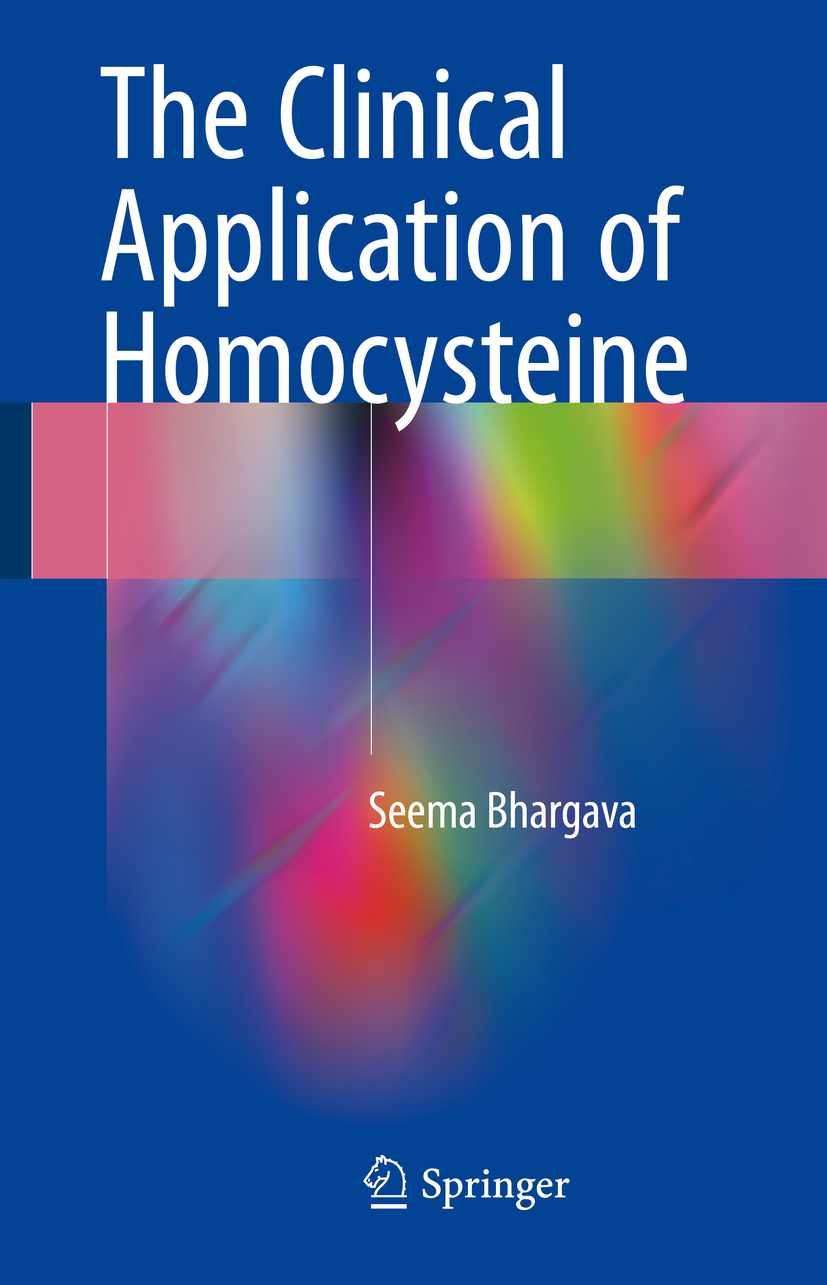 Bhargava, Seema - The Clinical Application of Homocysteine, ebook