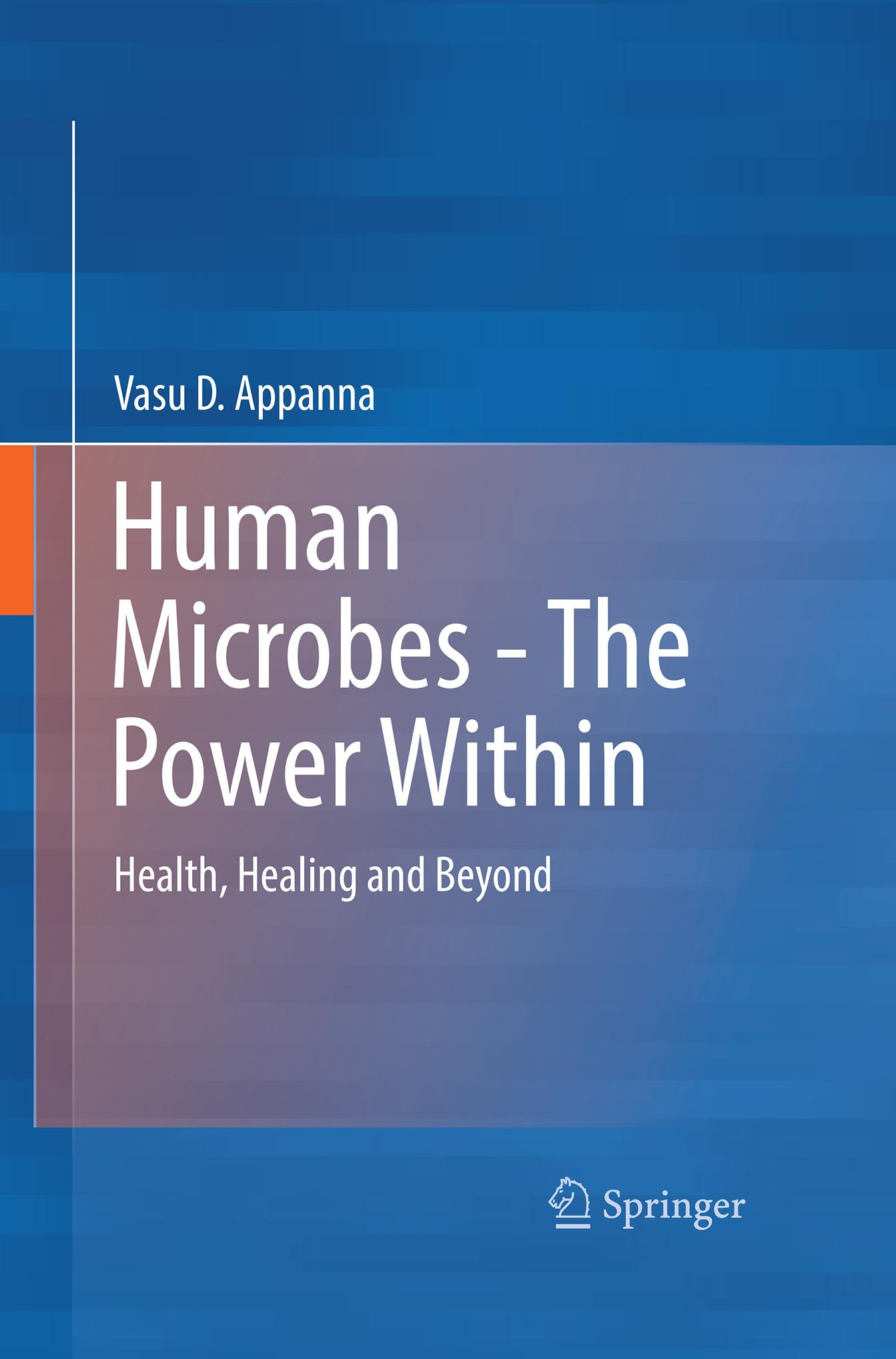 Appanna, Vasu D. - Human Microbes - The Power Within, ebook