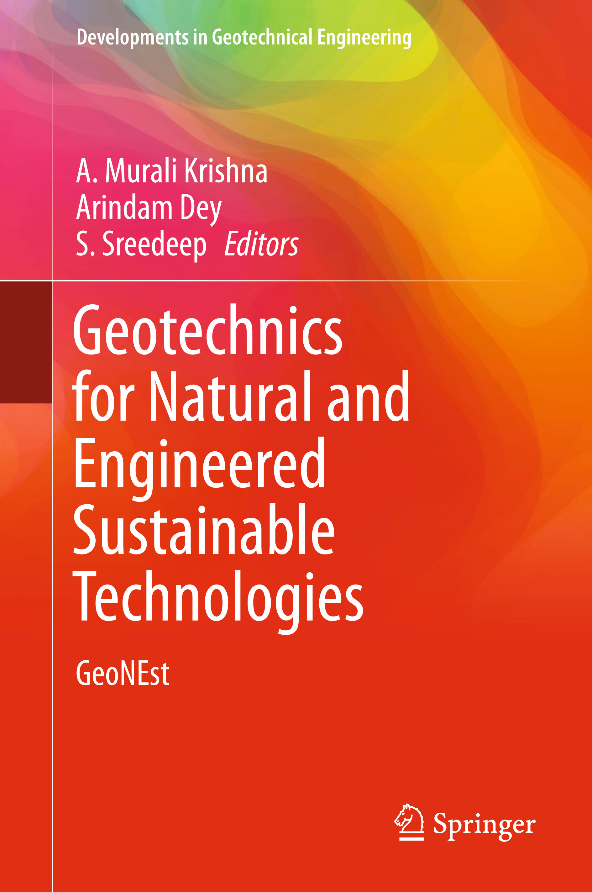Dey, Arindam - Geotechnics for Natural and Engineered Sustainable Technologies, ebook