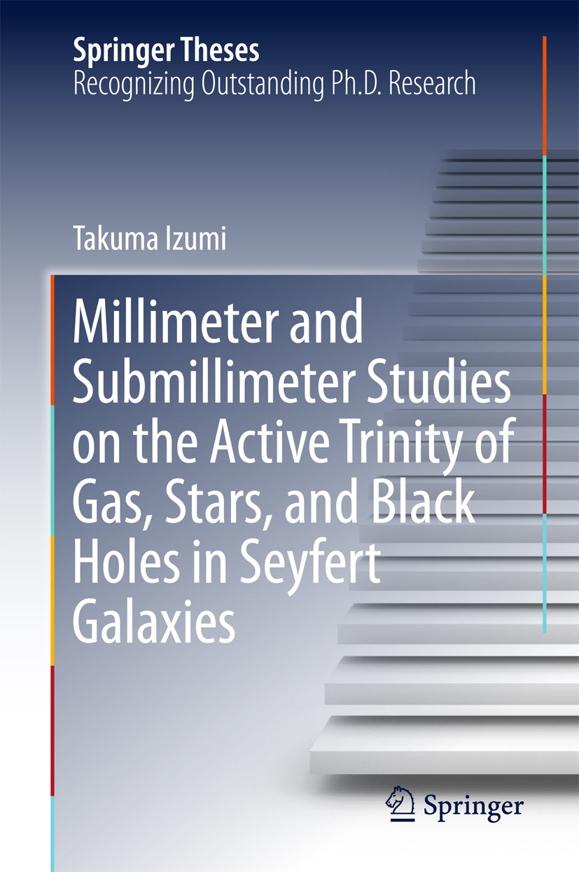 Izumi, Takuma - Millimeter and Submillimeter Studies on the Active Trinity of Gas, Stars, and Black Holes in Seyfert Galaxies, e-bok