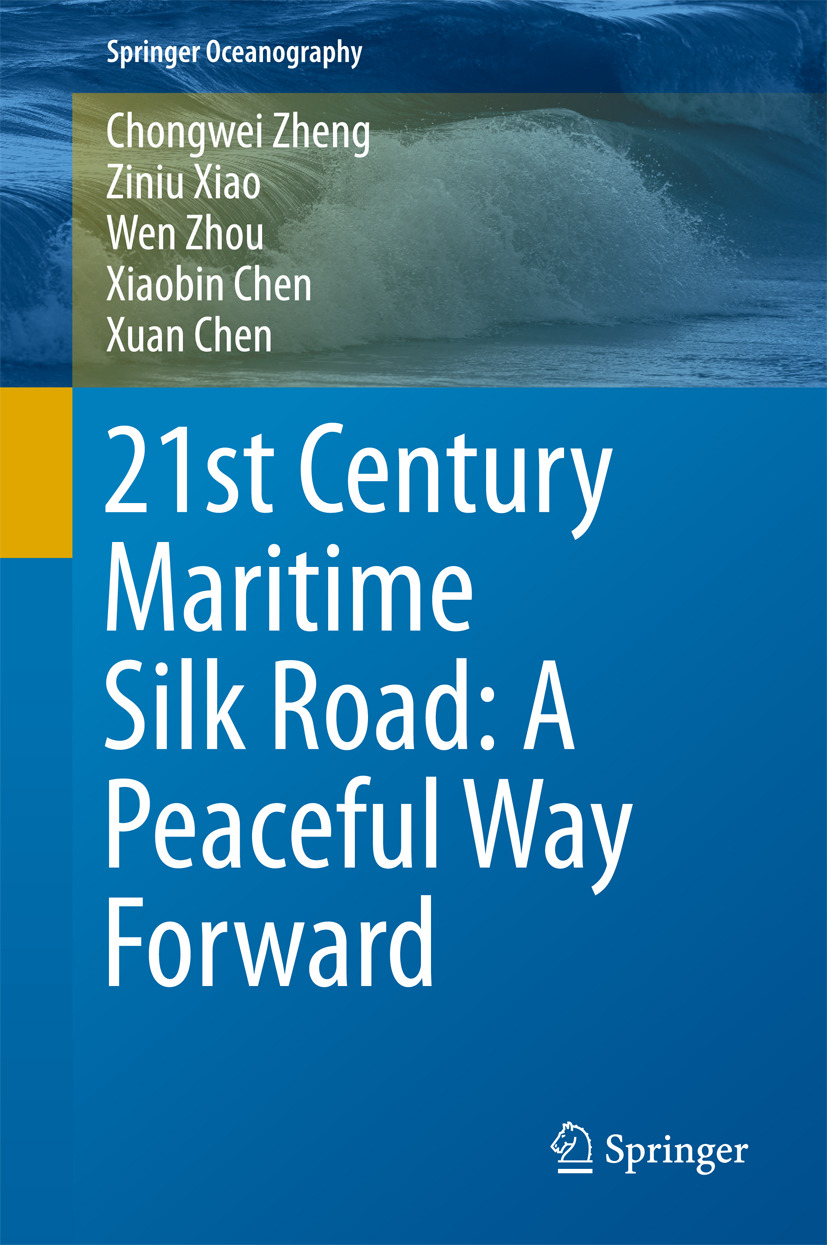 Chen, Xiaobin - 21st Century Maritime Silk Road: A Peaceful Way Forward, e-kirja