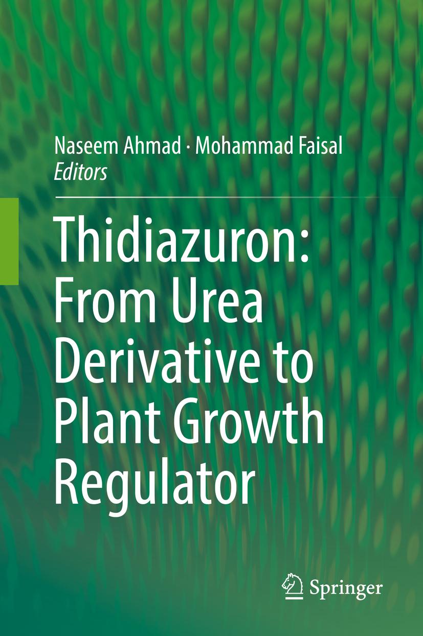 Ahmad, Naseem - Thidiazuron: From Urea Derivative to Plant Growth Regulator, ebook