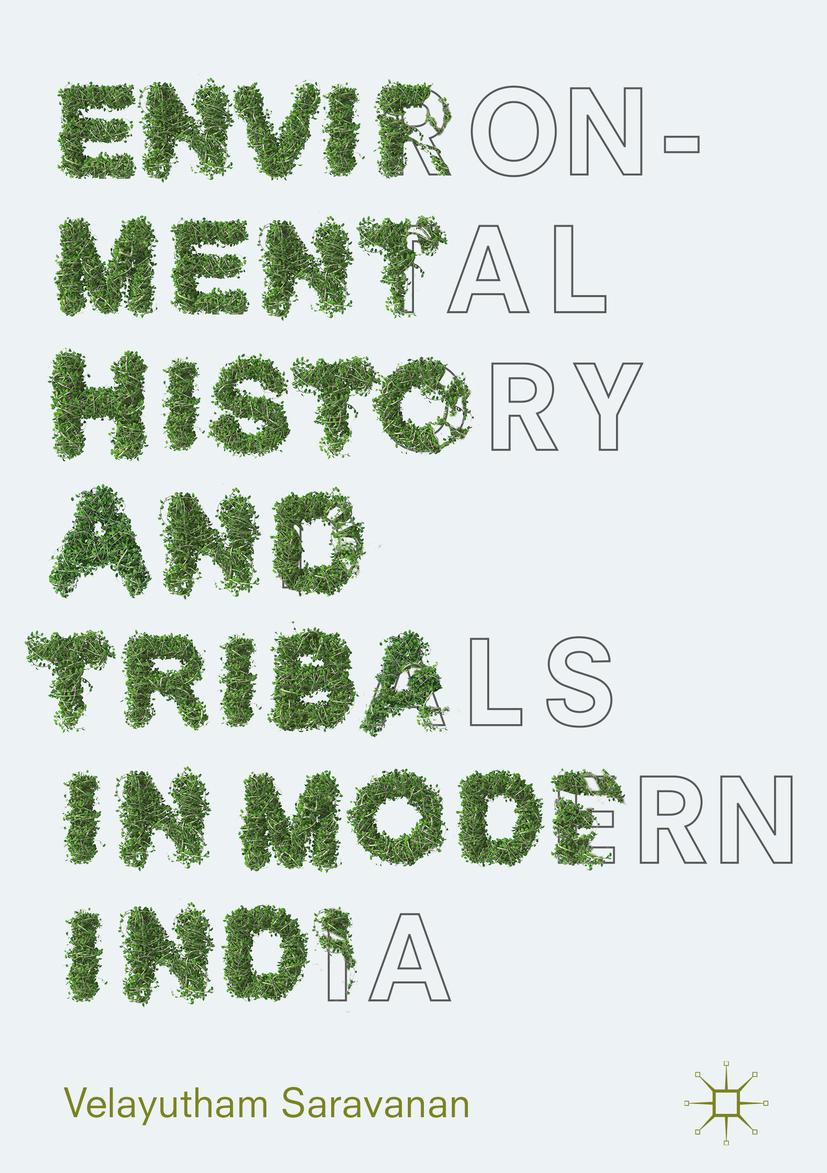 Saravanan, Velayutham - Environmental History and Tribals in Modern India, ebook
