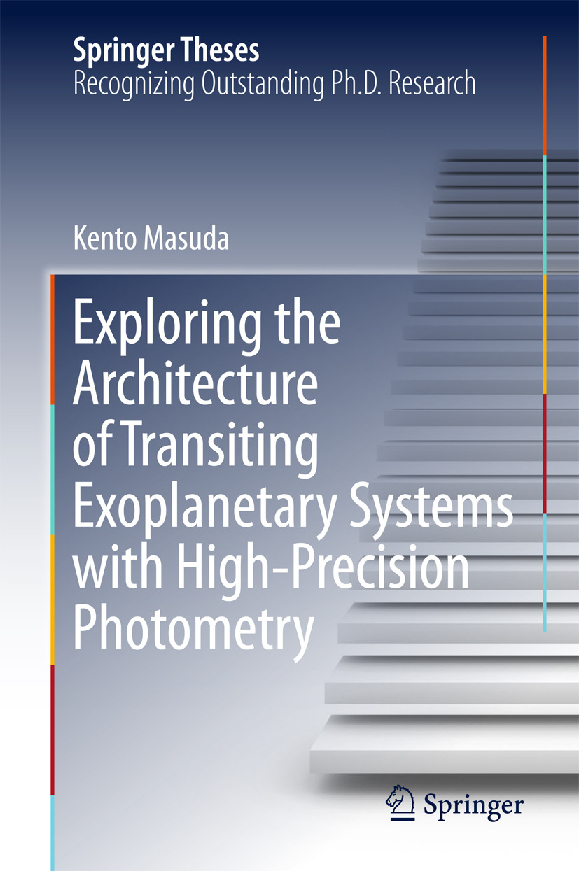 Masuda, Kento - Exploring the Architecture of Transiting Exoplanetary Systems with High-Precision Photometry, ebook