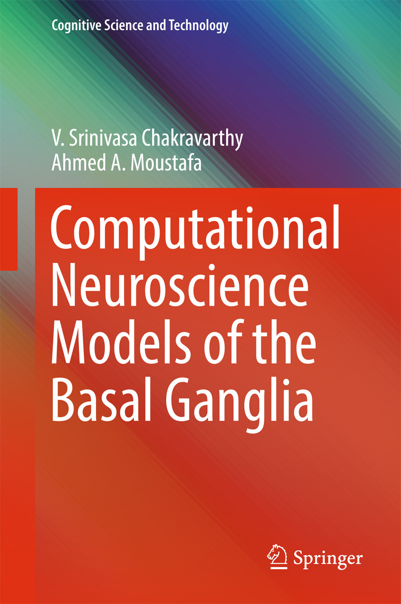 Chakravarthy, V. Srinivasa - Computational Neuroscience Models of the Basal Ganglia, ebook