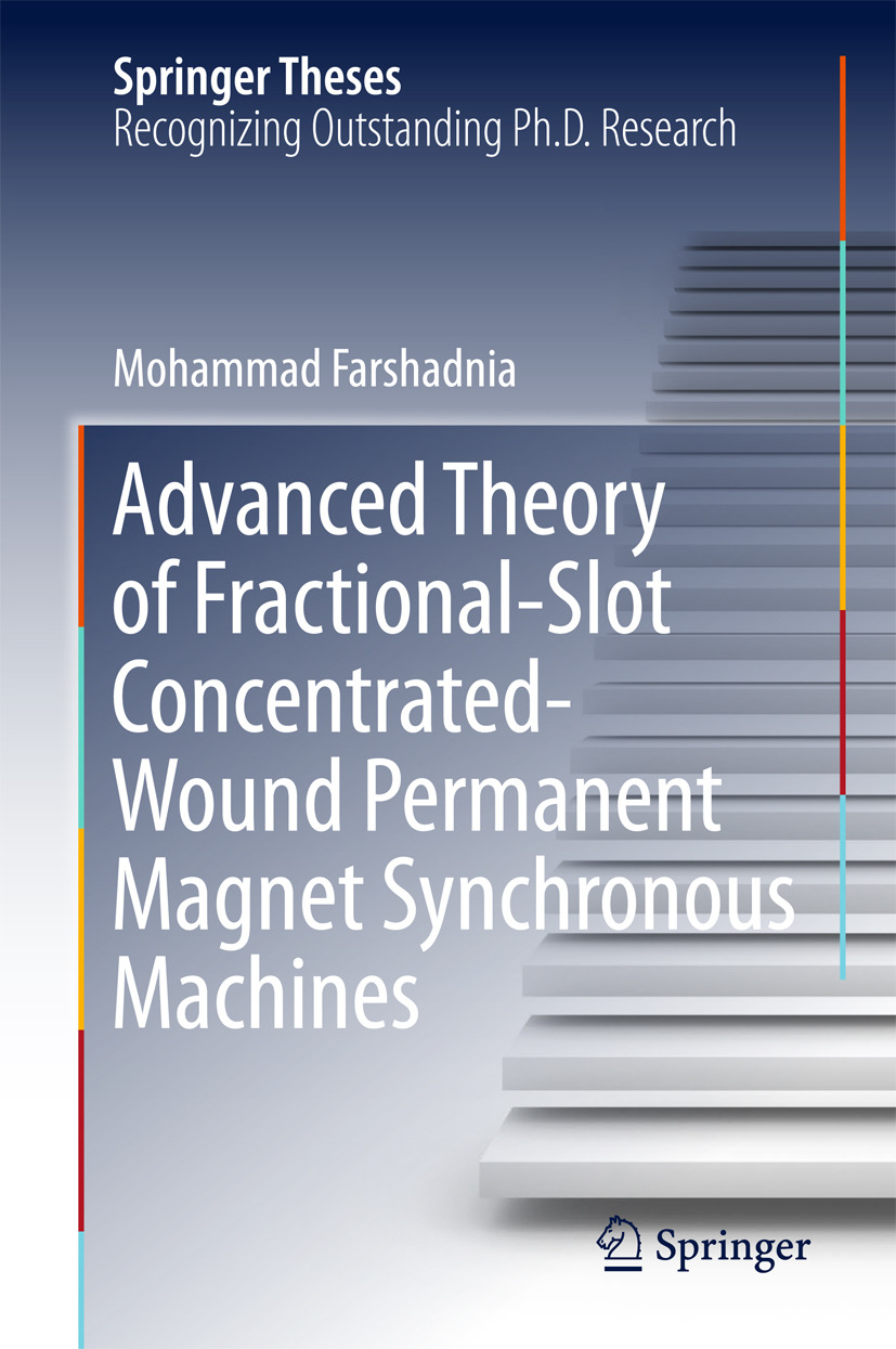 Farshadnia, Mohammad - Advanced Theory of Fractional-Slot Concentrated-Wound Permanent Magnet Synchronous Machines, ebook