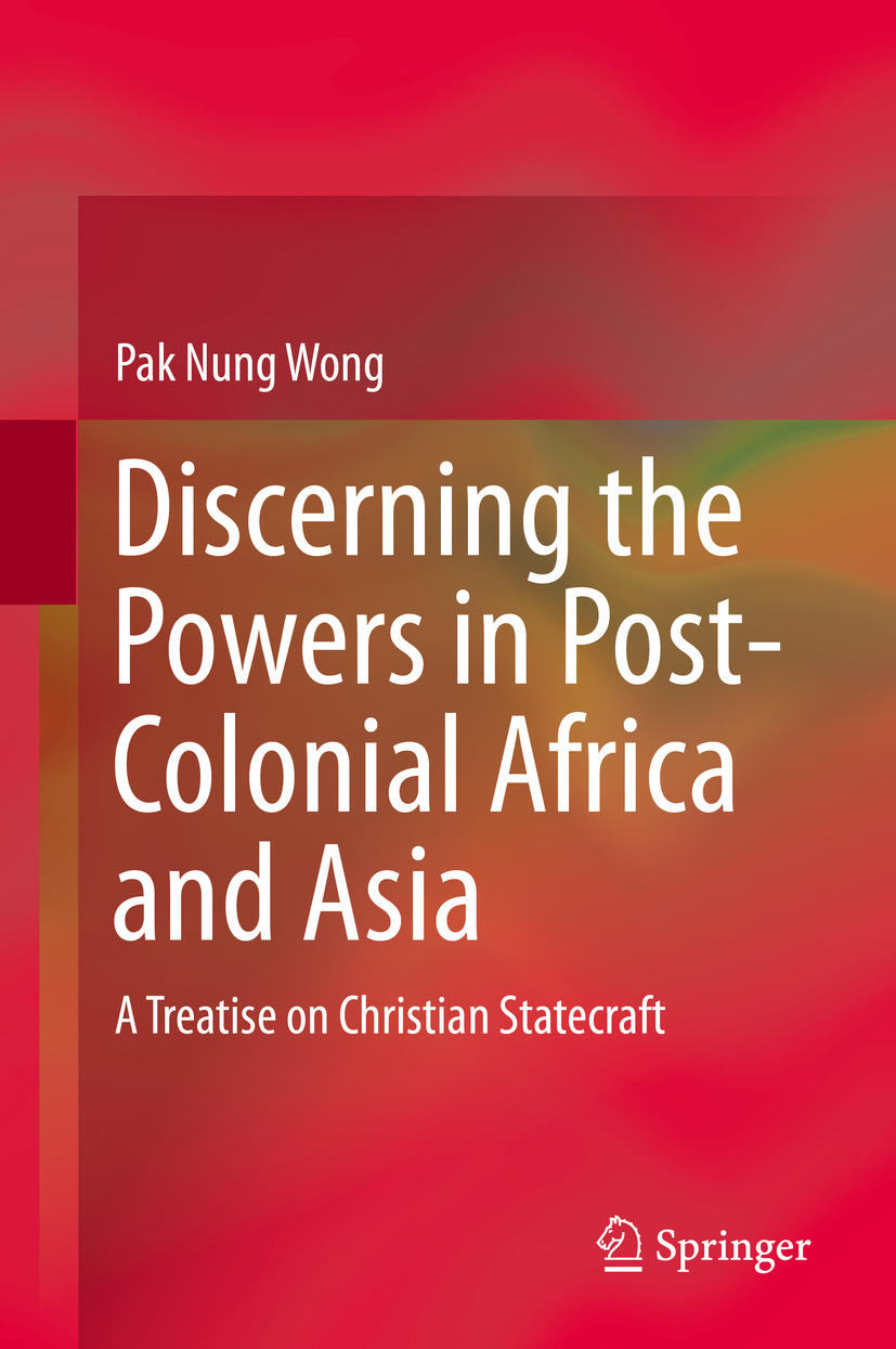 Wong, Pak Nung - Discerning the Powers in Post-Colonial Africa and Asia, ebook