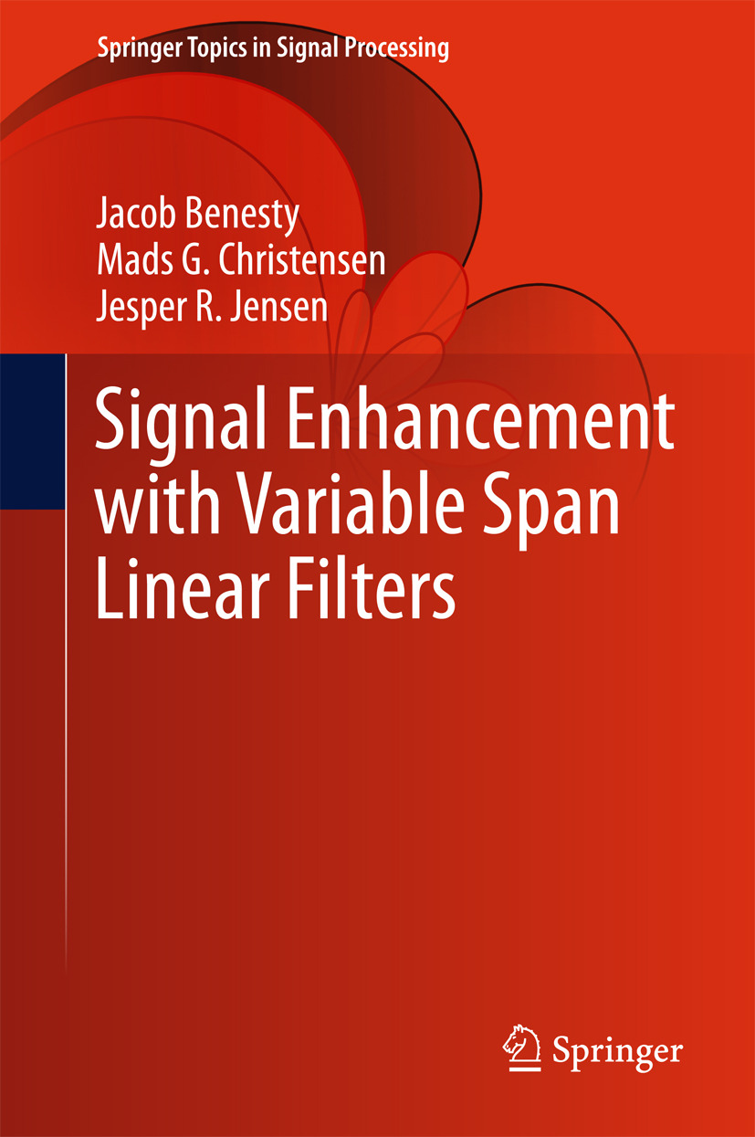 Benesty, Jacob - Signal Enhancement with Variable Span Linear Filters, ebook