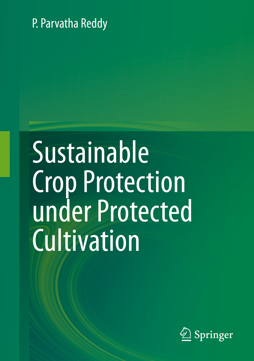 Reddy, P. Parvatha - Sustainable Crop Protection under Protected Cultivation, ebook