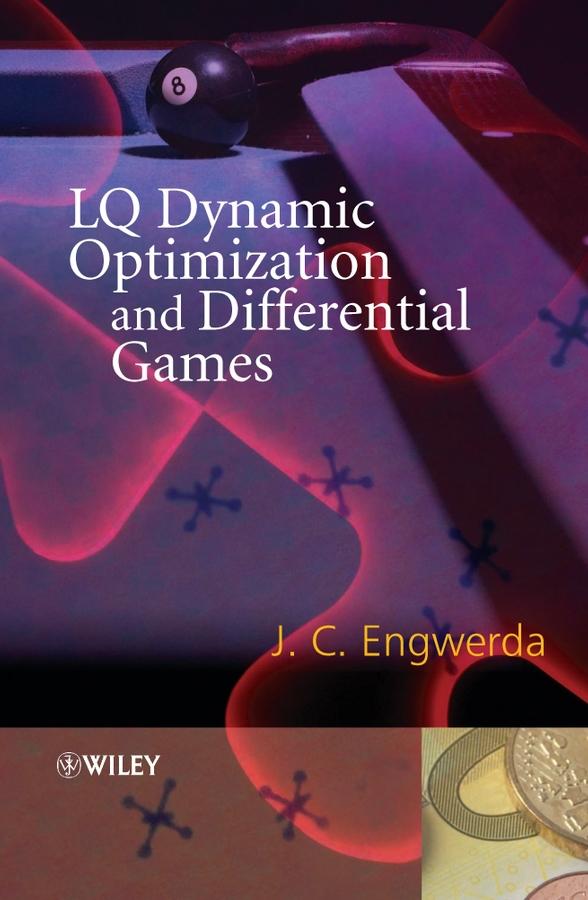 Engwerda, Jacob - LQ Dynamic Optimization and Differential Games, ebook