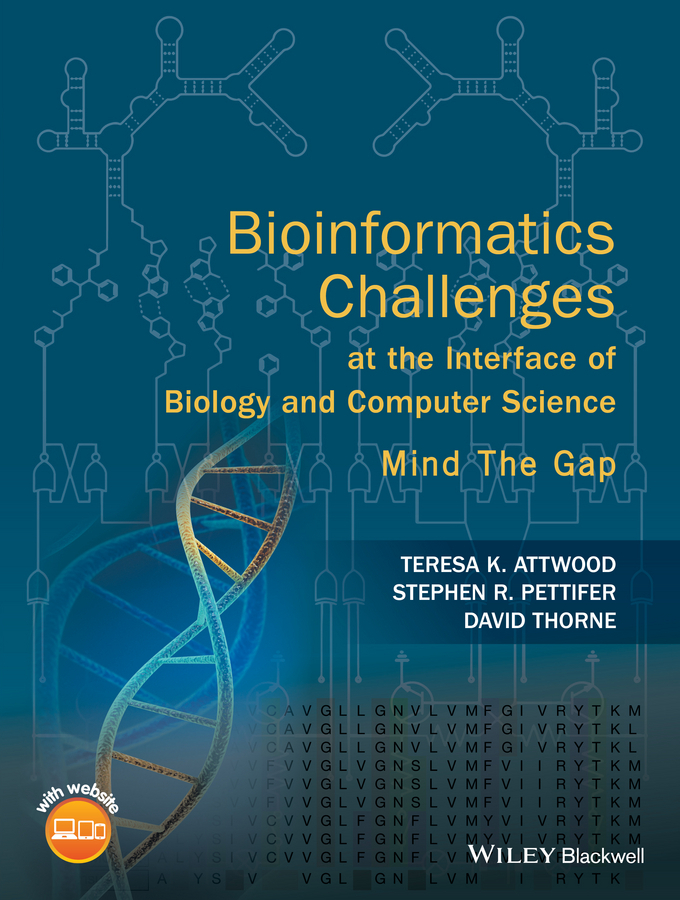 Attwood, Teresa K. - Bioinformatics Challenges at the Interface of Biology and Computer Science: Mind the Gap, ebook