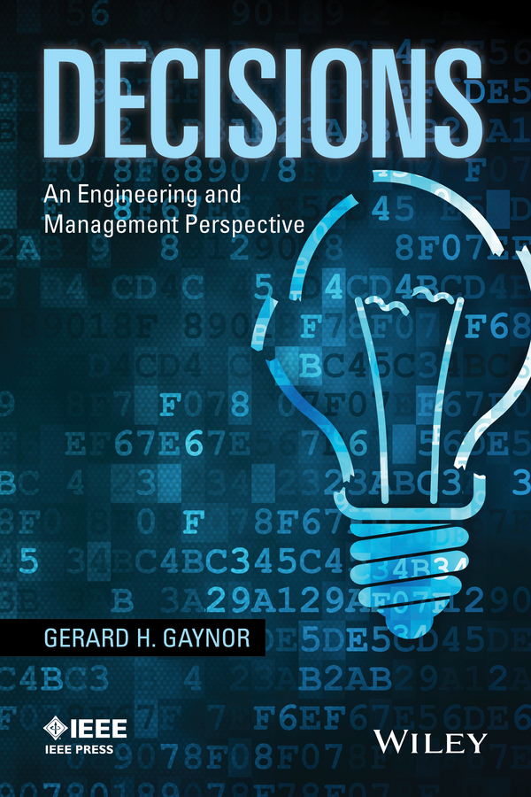 Gaynor, Gerard H. - Decisions: An Engineering and Management Perspective, ebook