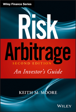 Moore, Keith M. - Risk Arbitrage: An Investor's Guide, ebook