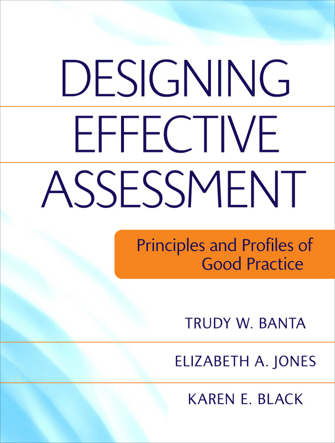 Banta, Trudy W. - Designing Effective Assessment: Principles and Profiles of Good Practice, e-bok
