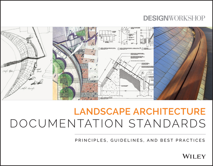 - Landscape Architecture Documentation Standards: Principles, Guidelines and Best Practices, ebook