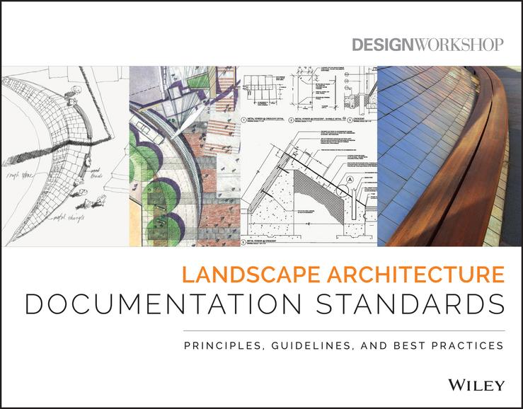 - Landscape Architecture Documentation Standards: Principles, Guidelines, and Best Practices, ebook