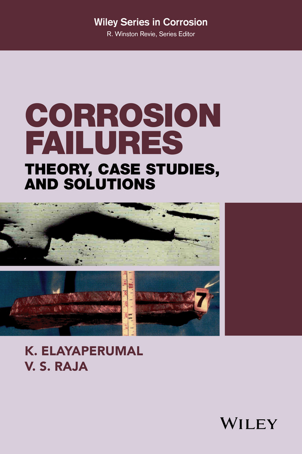 Elayaperumal, K. - Corrosion Failures: Theory, Case Studies, and Solutions, ebook