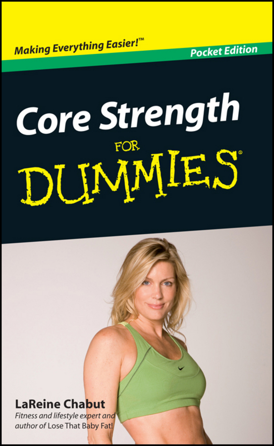 Chabut, LaReine - Core Strength For Dummies, Pocket Edition, ebook
