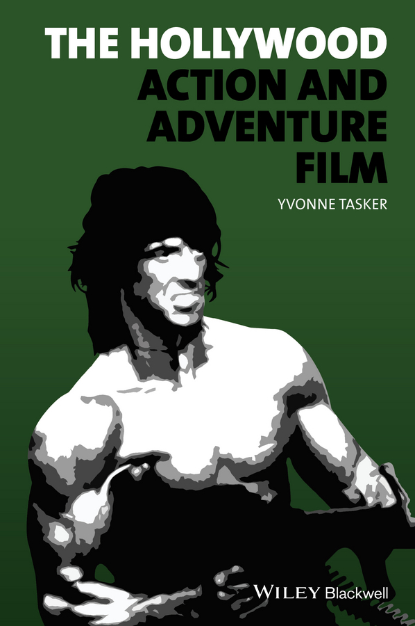 Tasker, Yvonne - The Hollywood Action and Adventure Film, ebook