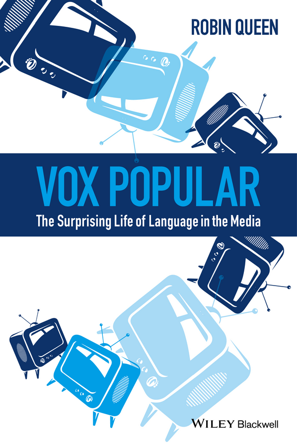 Queen, Robin - Vox Popular: The Surprising Life of Language in the Media, ebook
