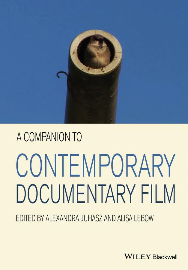 Juhasz, Alexandra - A Companion to Contemporary Documentary Film, ebook