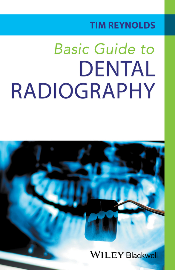 Reynolds, Tim - Basic Guide to Dental Radiography, ebook