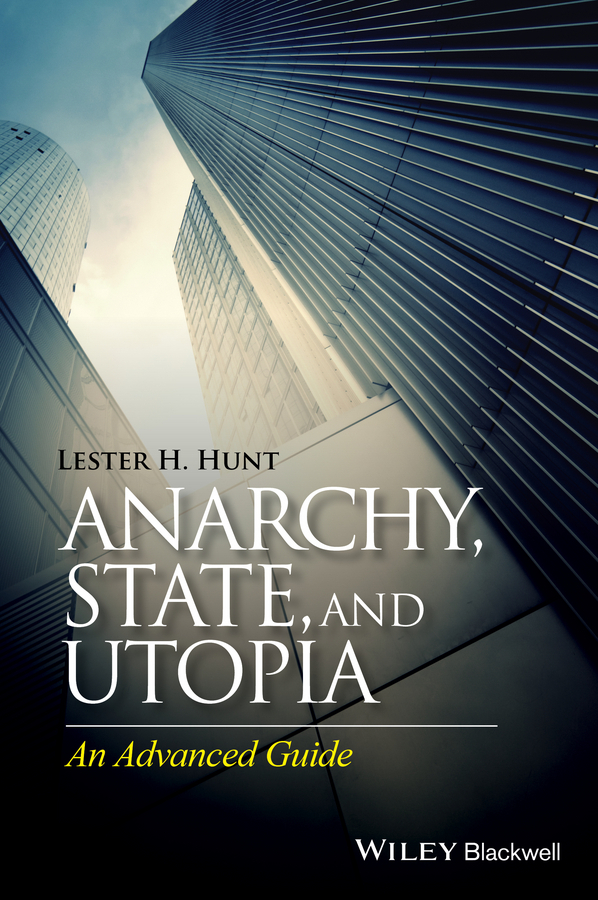 Hunt, Lester H. - Anarchy, State, and Utopia: An Advanced Guide, ebook