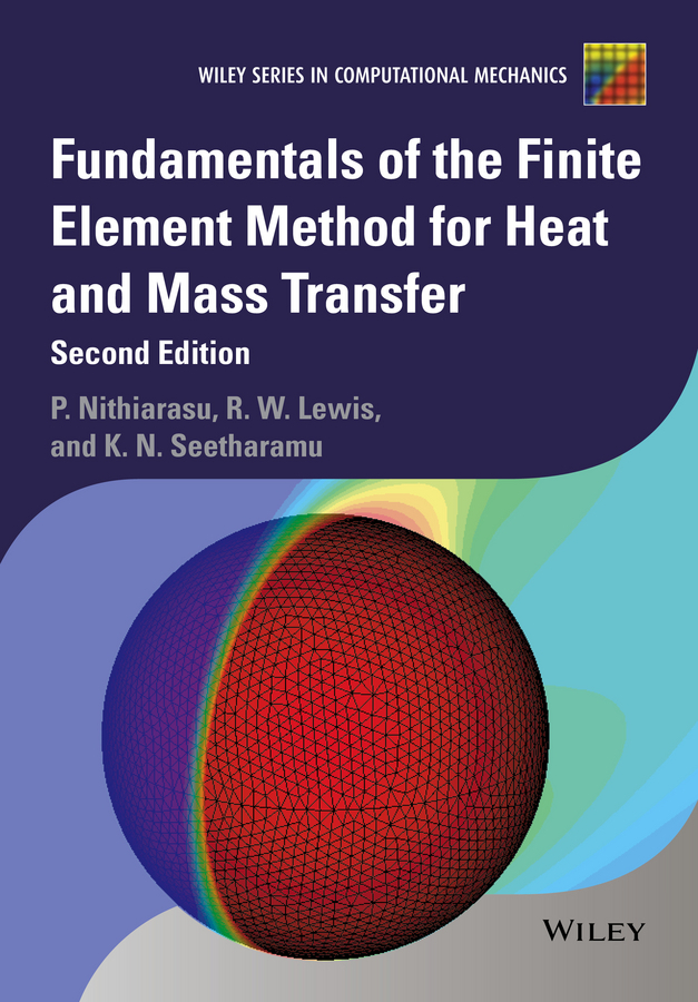 Lewis, Roland W. - Fundamentals of the Finite Element Method for Heat and Mass Transfer, ebook