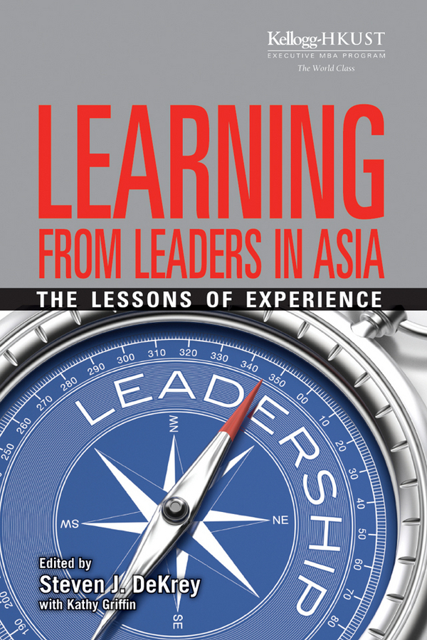 DeKrey, Steven J. - Learning from Leaders in Asia: The Lessons of Experience, e-kirja