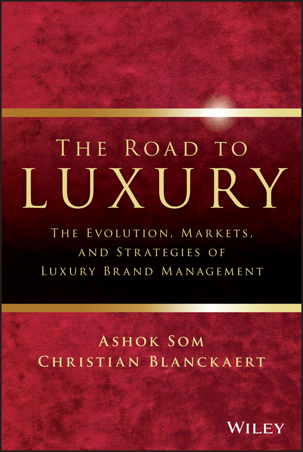 Blanckaert, Christian - The Road to Luxury: The Evolution, Markets, and Strategies of Luxury Brand Management, ebook