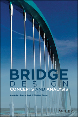 Pedro, José J. Oliveira - Bridge Design: Concepts and Analysis, ebook