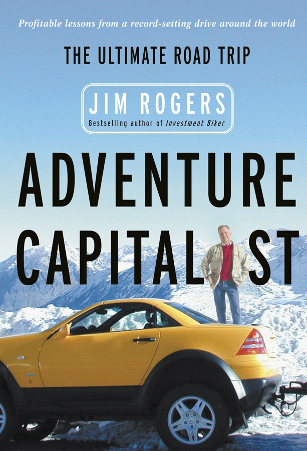 Rogers, Jim - Adventure Capitalist: The Ultimate Road Trip, ebook