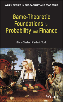 Shafer, Glenn - Game-Theoretic Foundations for Probability and Finance, e-kirja
