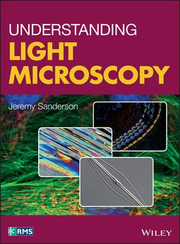 Sanderson, Jeremy - Understanding Light Microscopy, ebook