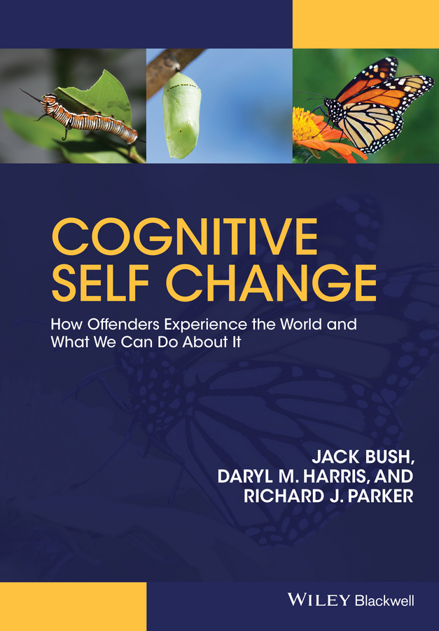 Bush, Jack - Cognitive Self Change: How Offenders Experience the World and What We Can Do About It, ebook