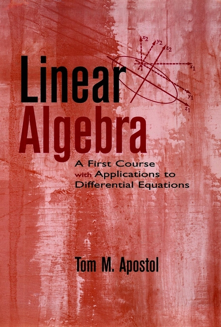 Apostol, Tom M. - Linear Algebra: A First Course with Applications to Differential Equations, ebook