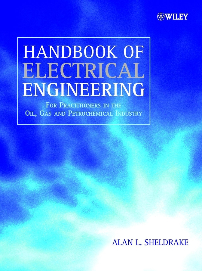 Sheldrake, Alan L. - Handbook of Electrical Engineering: For Practitioners in the Oil, Gas and Petrochemical Industry, ebook