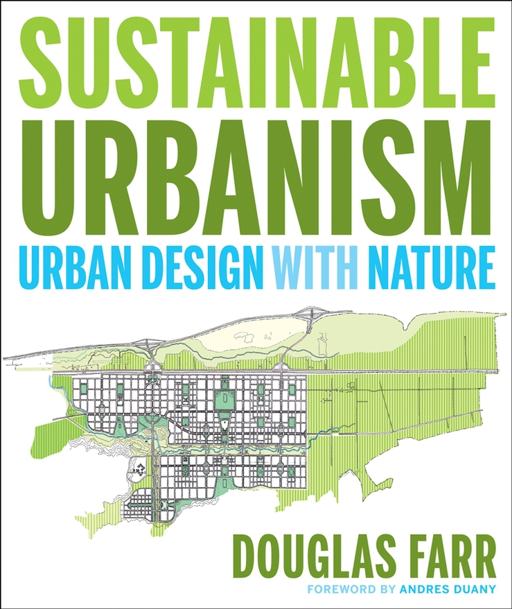 Farr, Douglas - Sustainable Urbanism: Urban Design With Nature, ebook